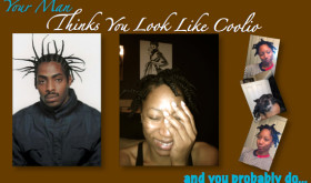 Your Man Thinks You Look Like Coolio