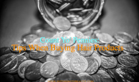 Count Yo' Pennies: Tips When Buying Products