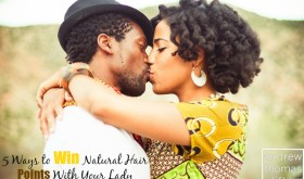 5 Ways to Win Natural Hair Points With Your Lady
