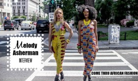 Melody Asherman Interview: Come Thru African Fashion