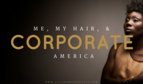 Me My Hair and Corporate America SistersWithBeauty