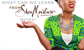 5 Lessons We Learned From Shea Moisture
